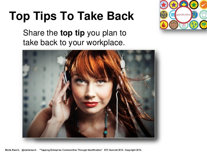 Top Tips To Take Back             Share the top tip you plan to             take back to your workplace.Marta Rauch, @mart...