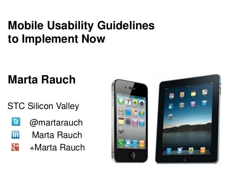 Mobile Usability Guidelinesto Implement NowMarta RauchSTC Silicon Valley     @martarauch     Marta Rauch     +Marta Rauch