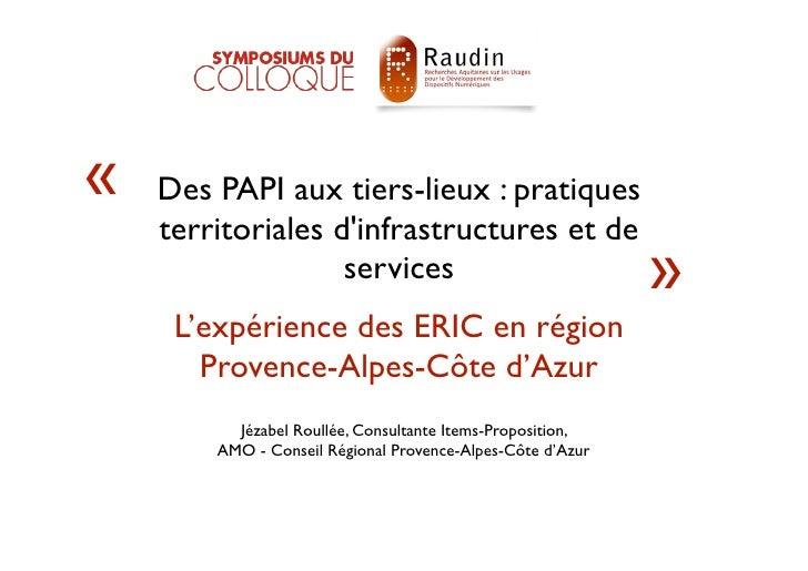 «   Des PAPI aux tiers-lieux : pratiques    territoriales dinfrastructures et de                   services               ...