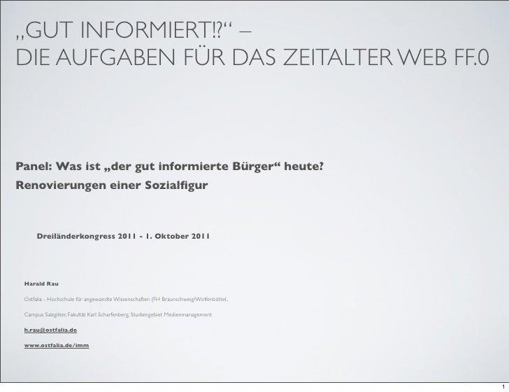 """""""GUT INFORMIERT!?"""" –DIE AUFGABEN FÜR DAS ZEITALTER WEB FF.0Panel: Was ist """"der gut informierte Bürger"""" heute?Renovierungen..."""