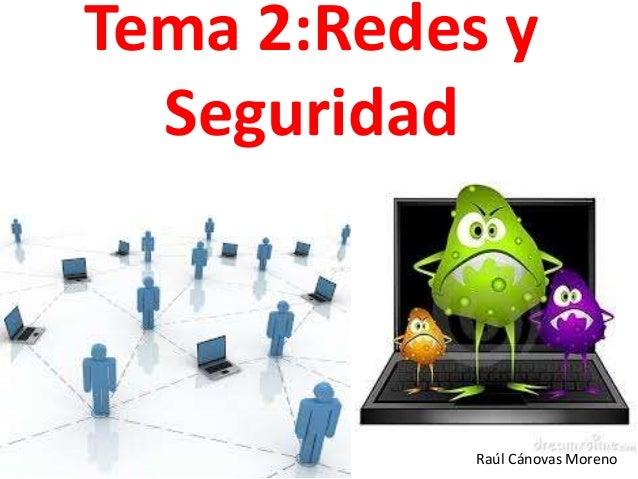 Tema 2:Redes y Seguridad  Raúl Cánovas Moreno