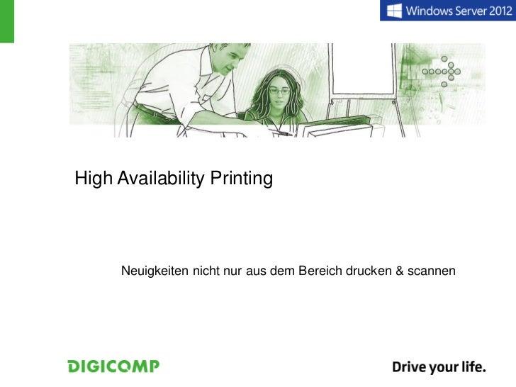 High Availability Printing      Neuigkeiten nicht nur aus dem Bereich drucken & scannen