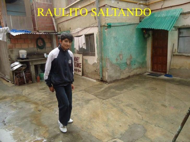 RAULITO SALTANDO<br />