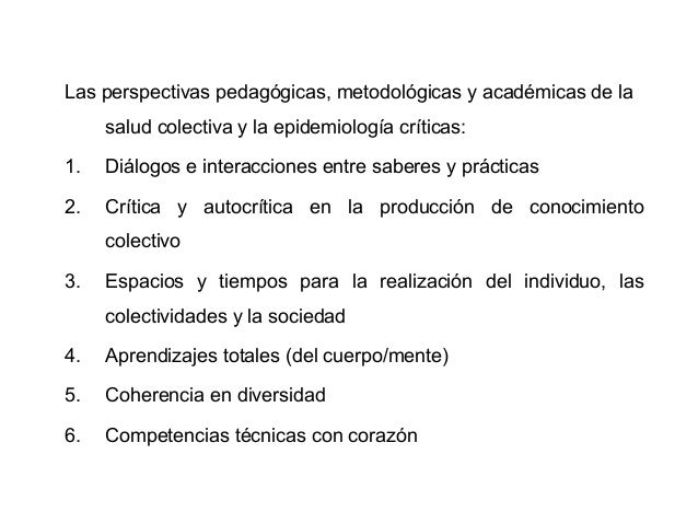 Las perspectivas pedagógicas, metodológicas y académicas de la salud colectiva y la epidemiología críticas: 1.  Diálogos e...