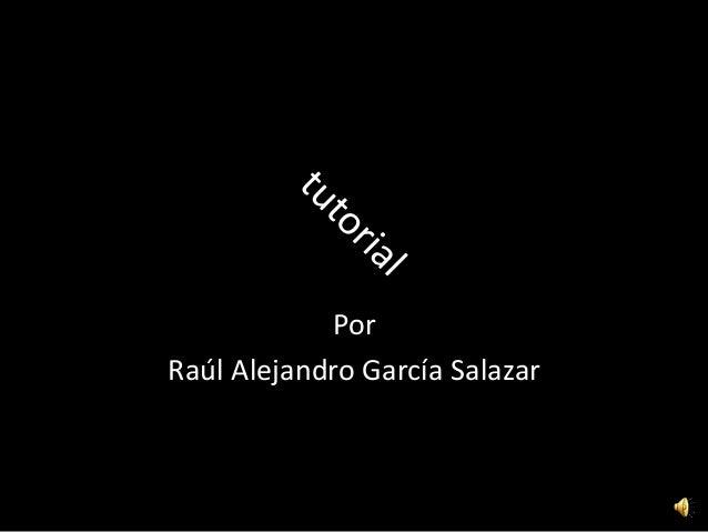Por Raúl Alejandro García Salazar