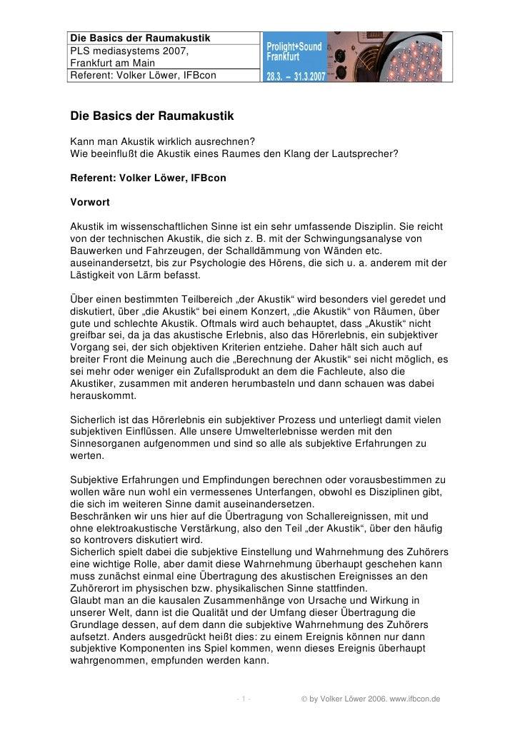 Die Basics der Raumakustik PLS mediasystems 2007, Frankfurt am Main Referent: Volker Löwer, IFBcon   Die Basics der Raumak...