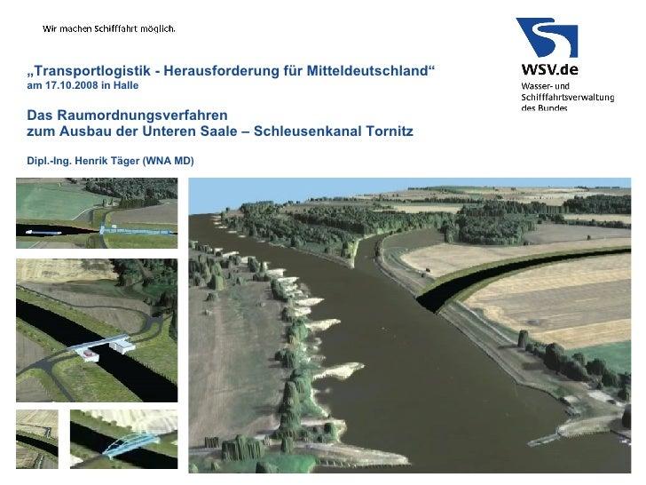 """"""" Transportlogistik - Herausforderung für Mitteldeutschland"""" am 17.10.2008 in Halle Das Raumordnungsverfahren  zum  Ausbau..."""