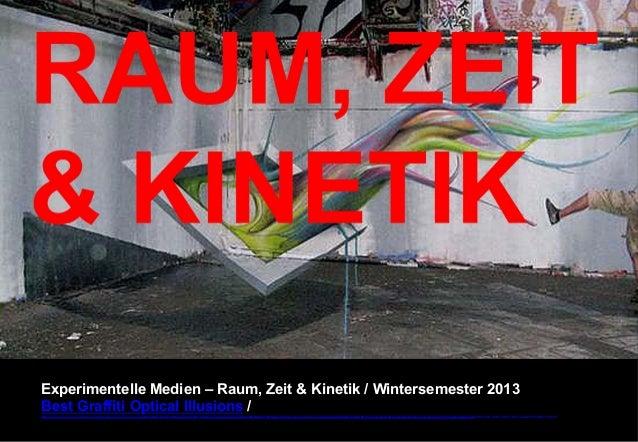 Experimentelle Medien – Raum, Zeit & Kinetik / Wintersemester 2013 Best Graffiti Optical Illusions / http://likes.com/misc...