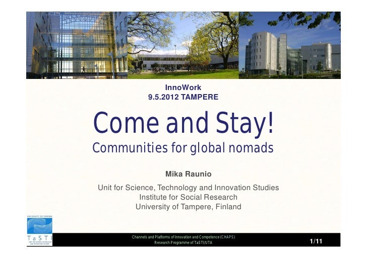 InnoWork                  9.5.2012 TAMPERECome and Stay!Communities for global nomads                            Mika Raun...
