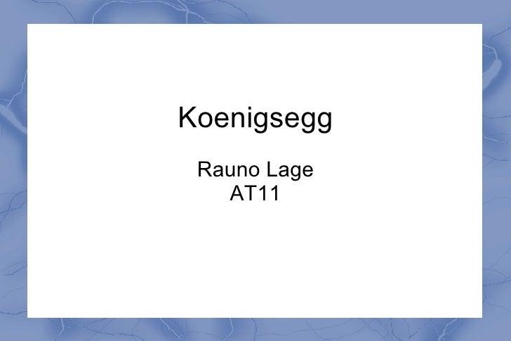 Koenigsegg Rauno Lage AT11