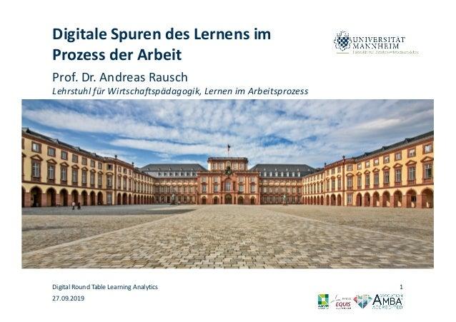 Digitale Spuren des Lernens im Prozess der Arbeit Prof. Dr. Andreas Rausch Lehrstuhl für Wirtschaftspädagogik, Lernen im A...