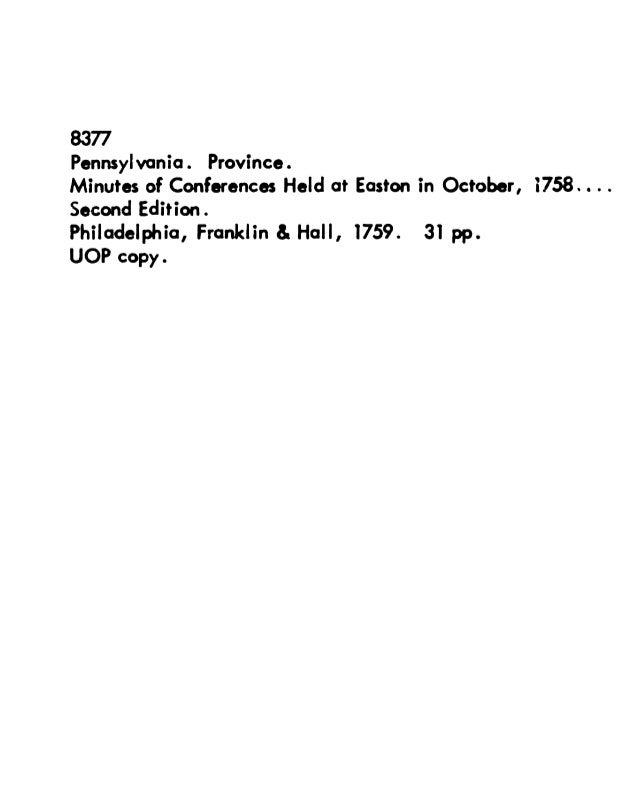 8377  Pennsylvania.  Province.   Minutes of Conferences Held at Easton in October,  i758. .  . .  Second Edition .   Phila...