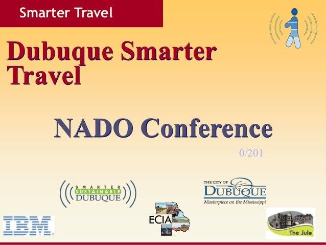 Dubuque Smarter Travel Smarter Travel NADO Conference 0/201