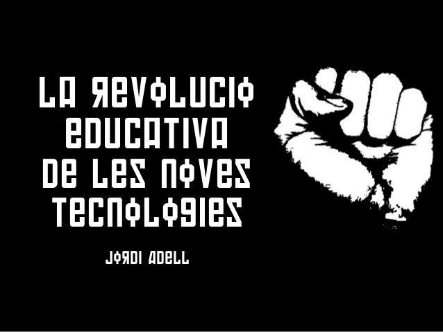 La revolucio educativade les novestecnologies   Jordi Adell