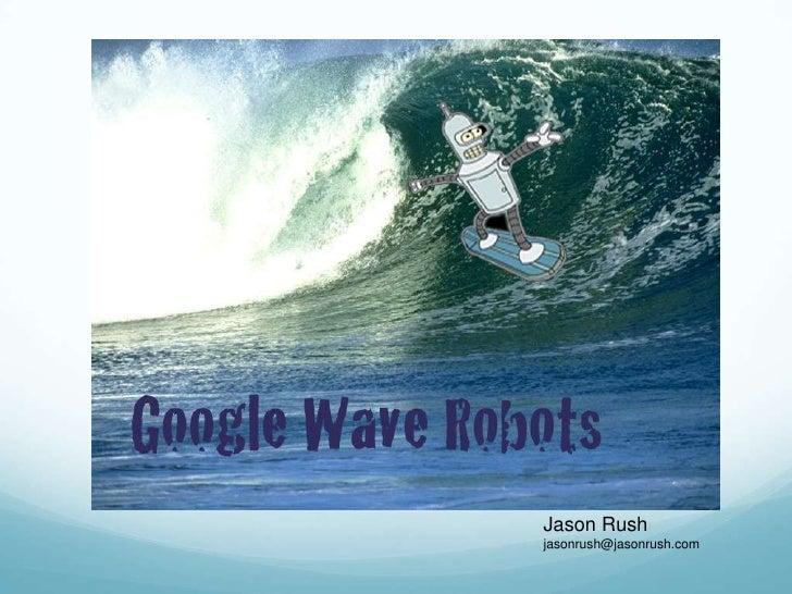 Jason Rush<br />jasonrush@jasonrush.com<br />