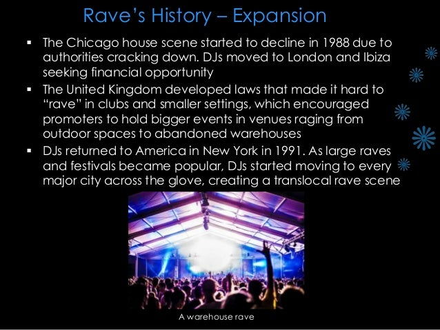 rave subculture Dance clubs, rave, and the consumer experience: an exploratory study of a and the influences and behaviours which constitute the foundations of the many subcultures within this kind of organisation puts rave alongside the main stream of club and concert promotion.