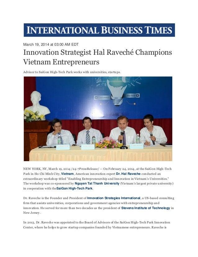 March 19, 2014 at 03:00 AM EDT Innovation Strategist Hal Raveché Champions Vietnam Entrepreneurs Advisor to SaiGon High-Te...