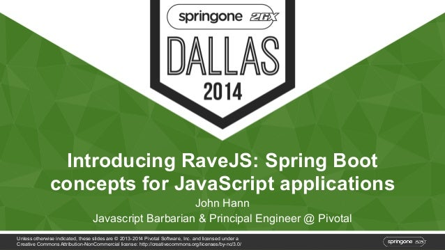 Introducing RaveJS: Spring Boot  concepts for JavaScript applications  John Hann  Javascript Barbarian & Principal Enginee...