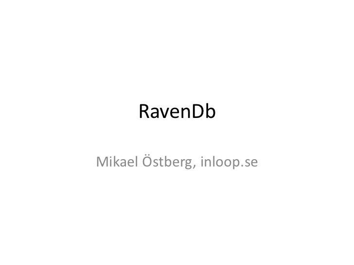 RavenDb<br />Mikael Östberg, inloop.se<br />