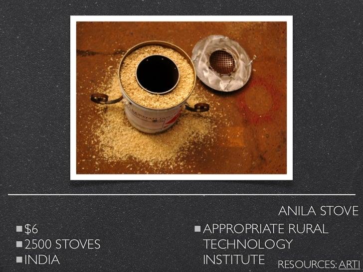 ANILA STOVE$6            APPROPRIATE RURAL2500 STOVES   TECHNOLOGYINDIA         INSTITUTE RESOURCES: ARTI