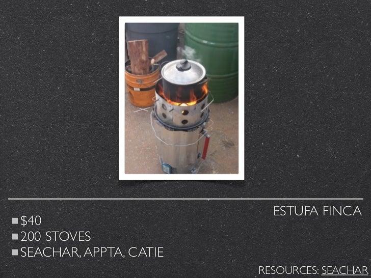ESTUFA FINCA$40200 STOVESSEACHAR, APPTA, CATIE                        RESOURCES: SEACHAR