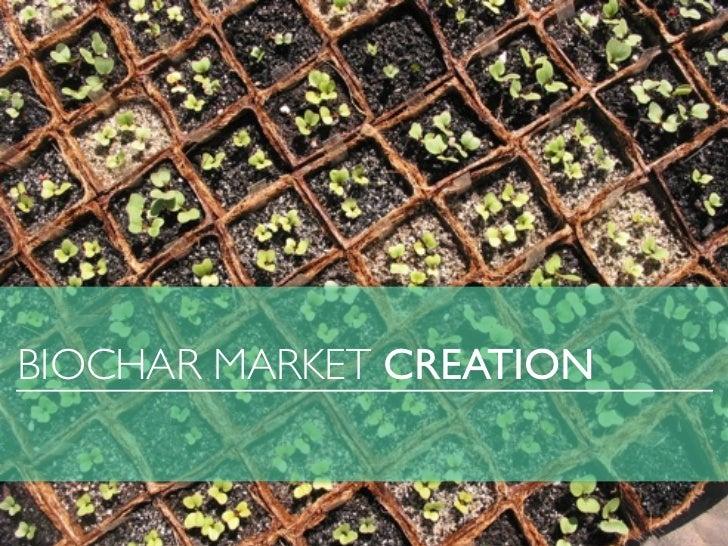 BIOCHAR MARKET CREATION