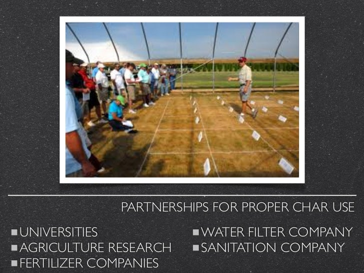 Ask for more.             PARTNERSHIPS FOR PROPER CHAR USEUNIVERSITIES           WATER FILTER COMPANYAGRICULTURE RESEARCH ...