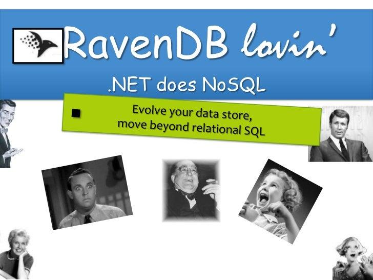 RavenDB lovin'  .NET does NoSQL