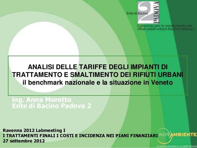 ANALISI DELLE TARIFFE DEGLI IMPIANTI DI   TRATTAMENTO E SMALTIMENTO DEI RIFIUTI URBANI     il benchmark nazionale e la sit...