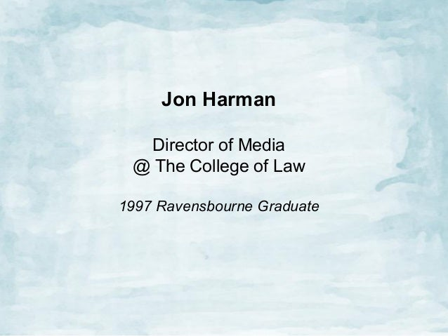Jon Harman Director of Media @ The College of Law 1997 Ravensbourne Graduate
