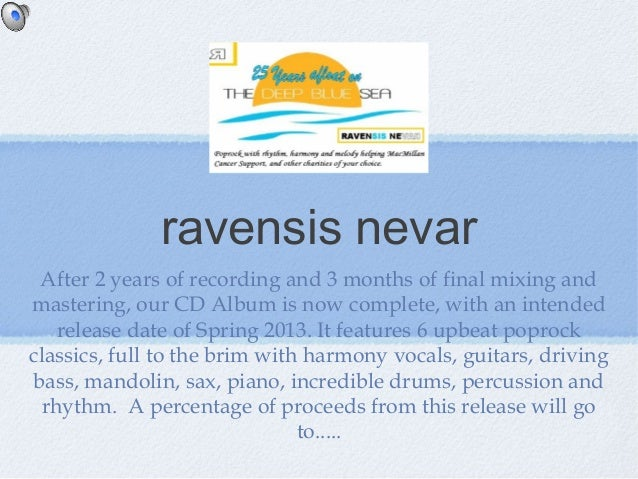 ravensis nevar After 2 years of recording and 3 months of final mixing andmastering, our CD Album is now complete, with an...