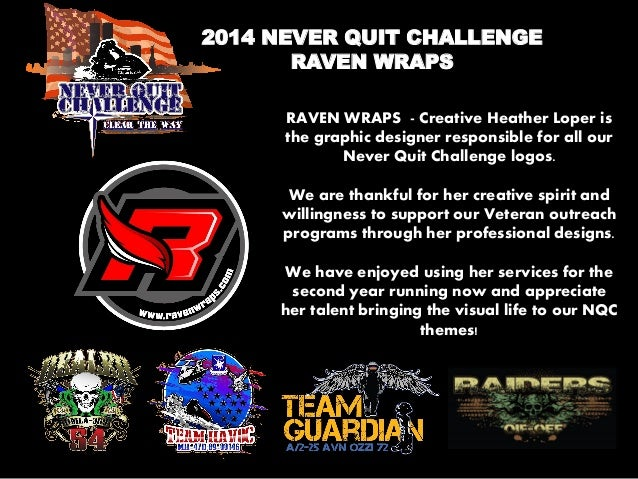 2014 NEVER QUIT CHALLENGE  RAVEN WRAPS  RAVEN WRAPS - Creative Heather Loper is the graphic designer responsible for all o...