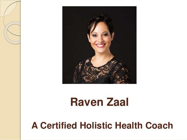 Raven Zaal A Certified Holistic Health Coach