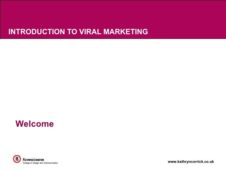 INTRODUCTION TO VIRAL MARKETING Welcome