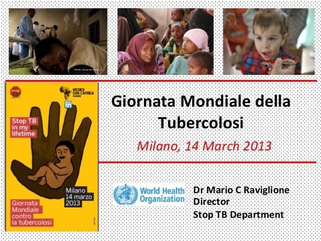 Giornata Mondiale della Tubercolosi Milano, 14 March 2013 Photo: Riccardo Venturi  Dr Mario C Ra...