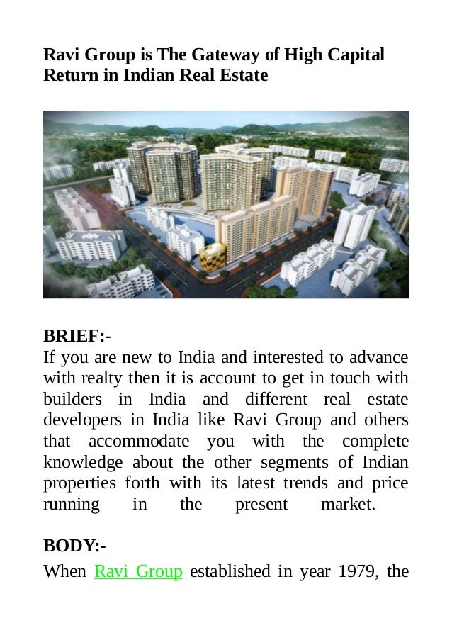 Ravi Group is The Gateway of High Capital Return in Indian Real Estate BRIEF:- If you are new to India and interested to a...