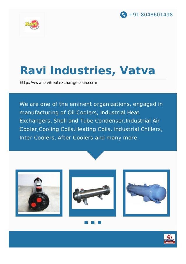 +91-8048601498 Ravi Industries, Vatva http://www.raviheatexchangerasia.com/ We are one of the eminent organizations, engag...