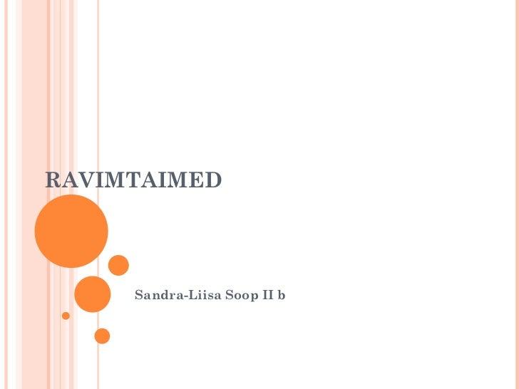 RAVIMTAIMED     Sandra-Liisa Soop II b