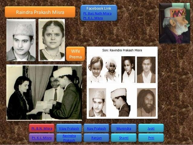 Facebook LinkRaindra Prakash Misra                  Pt. Baij Nath Misra                                       Pt. K.L. Mis...