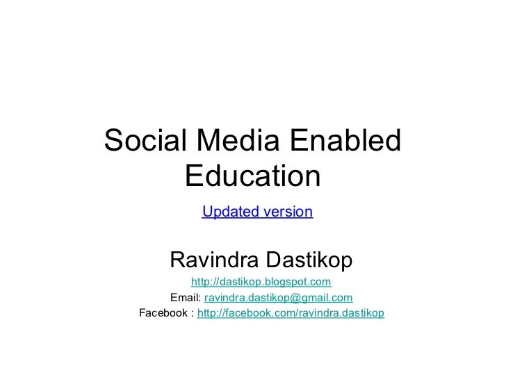 Social Media Enabled      Education              Updated version        Ravindra Dastikop           http://dastikop.blogsp...