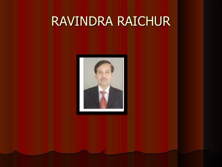 RAVINDRA RAICHUR