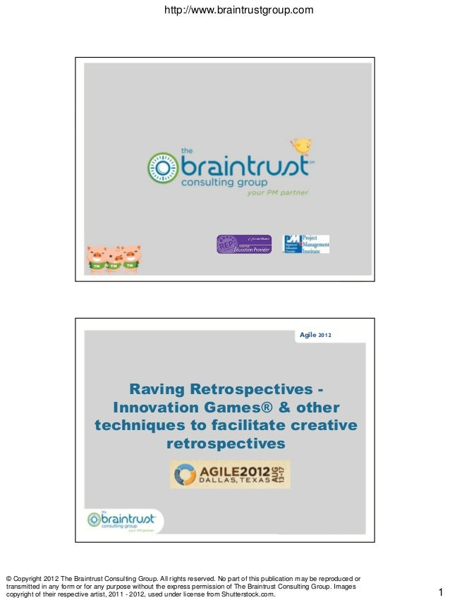 http://www.braintrustgroup.com © Copyright 2012 The Braintrust Consulting Group. All rights reserved. No part of this publ...