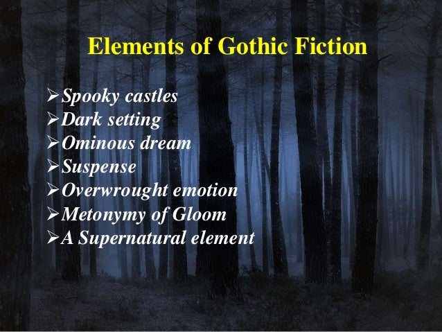 research paper on gothic elements Supernatural elements are a strong theme in gothic fiction evidence of the supernatural may include ancient prophecies that predict the future with uncanny.