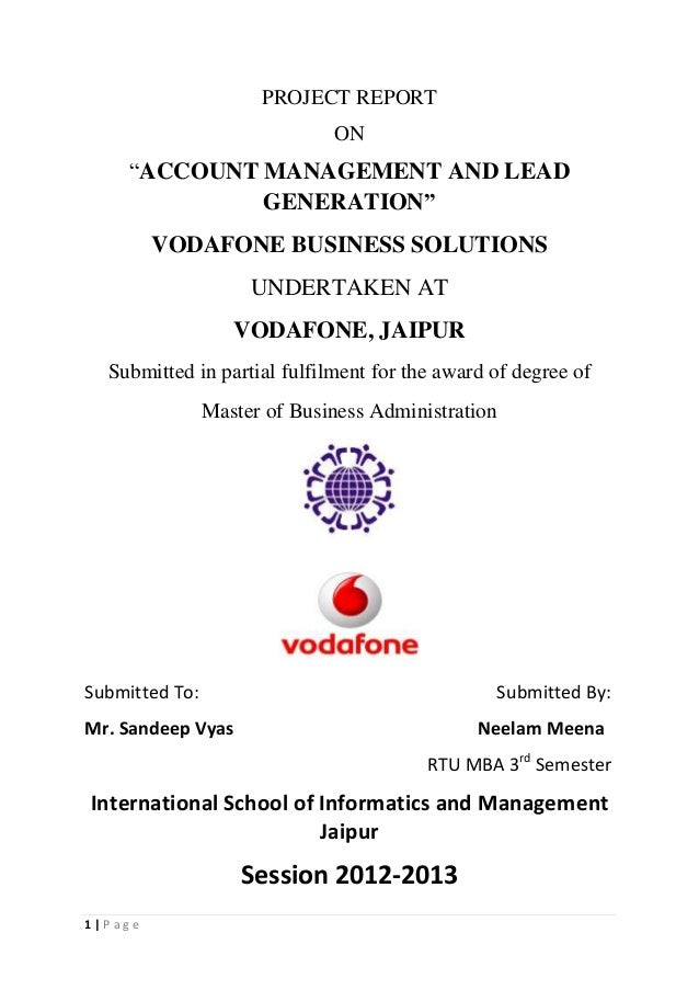 """PROJECT REPORT ON  """"ACCOUNT MANAGEMENT AND LEAD GENERATION"""" VODAFONE BUSINESS SOLUTIONS UNDERTAKEN AT VODAFONE, JAIPUR Sub..."""