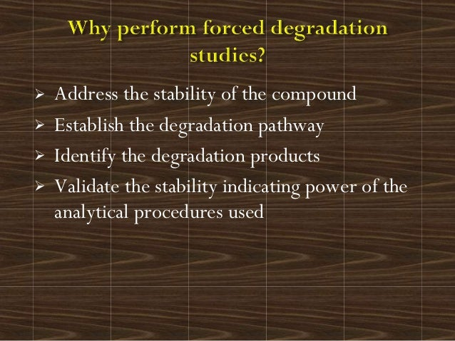  Address the stability of the compound Establish the degradation pathway Identify the degradation products Validate th...