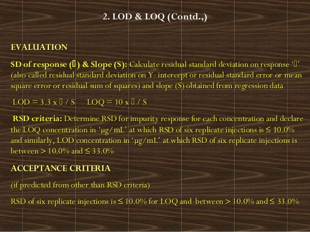 2. LOD & LOQ (Contd.,)EVALUATIONEVALUATIONSD of response (SD of response () & Slope (S)) & Slope (S):: Calculate residua...