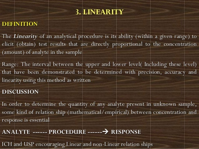 3. LINEARITYDEFINITIONDEFINITIONTheThe LinearityLinearity of an analytical procedure is its ability (within a given range)...