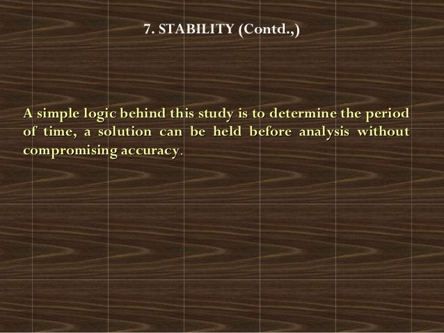 7. STABILITY (Contd.,)A simple logic behind this study is to determine the periodA simple logic behind this study is to de...