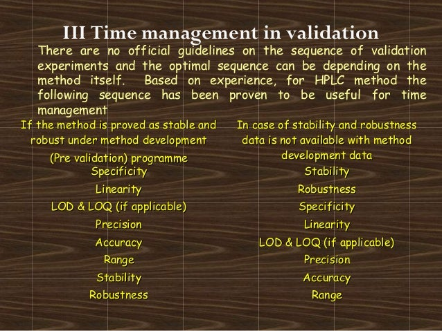 III Time management in validationThere are no official guidelines on the sequence of validationexperiments and the optimal...