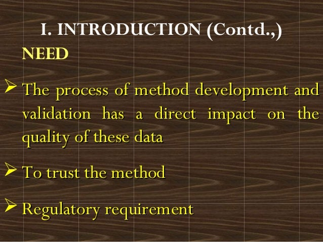 NEED The process of method development andThe process of method development andvalidation has a direct impact on thevalid...
